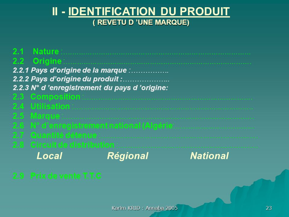 II - IDENTIFICATION DU PRODUIT ( REVETU D 'UNE MARQUE)