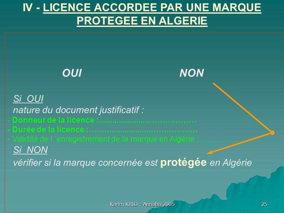 IV - LICENCE ACCORDEE PAR UNE MARQUE PROTEGEE EN ALGERIE