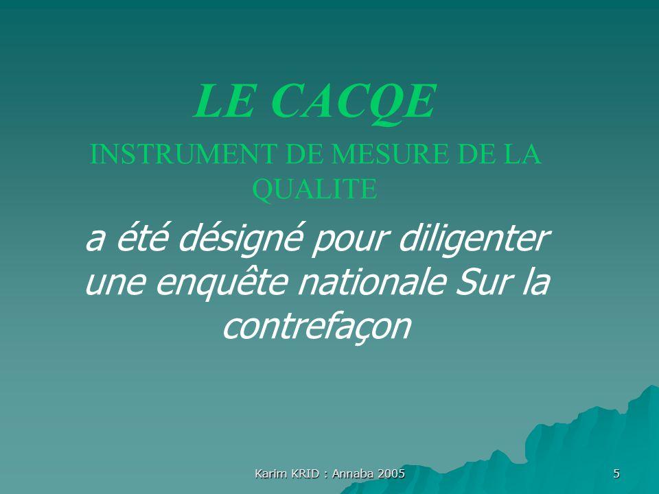 LE CACQE INSTRUMENT DE MESURE DE LA QUALITE. a été désigné pour diligenter une enquête nationale Sur la contrefaçon.
