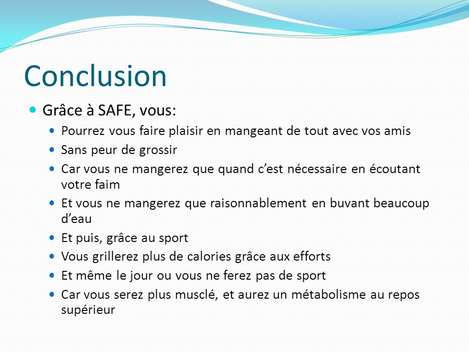 Conclusion Grâce à SAFE, vous: