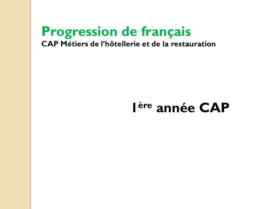 Progression de français CAP Métiers de l'hôtellerie et de la restauration 1ère année CAP