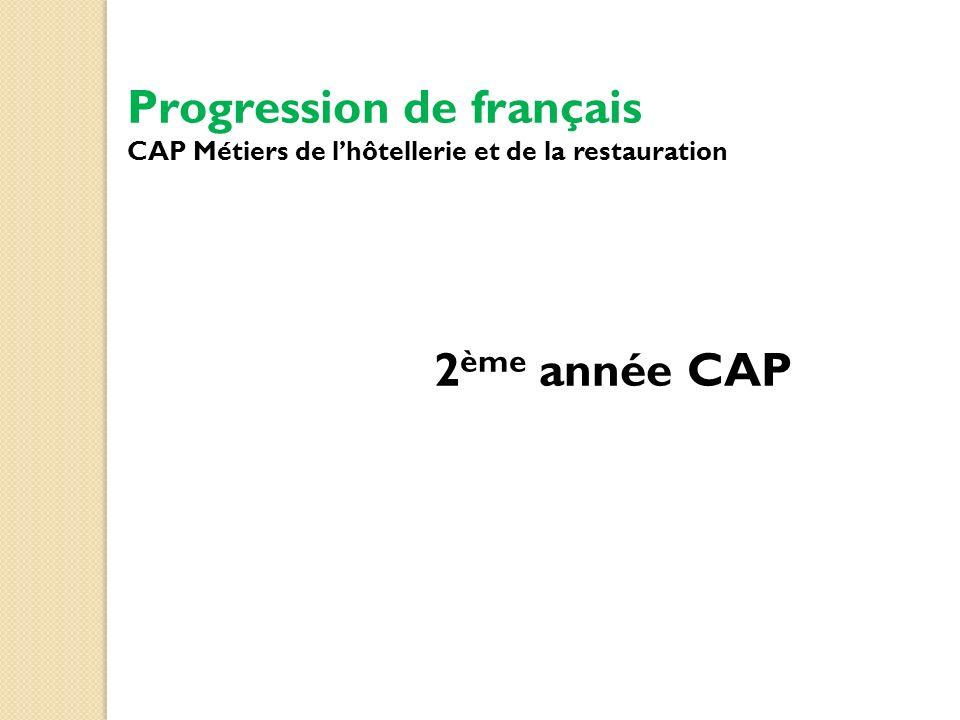 Progression de français CAP Métiers de l'hôtellerie et de la restauration 2ème année CAP