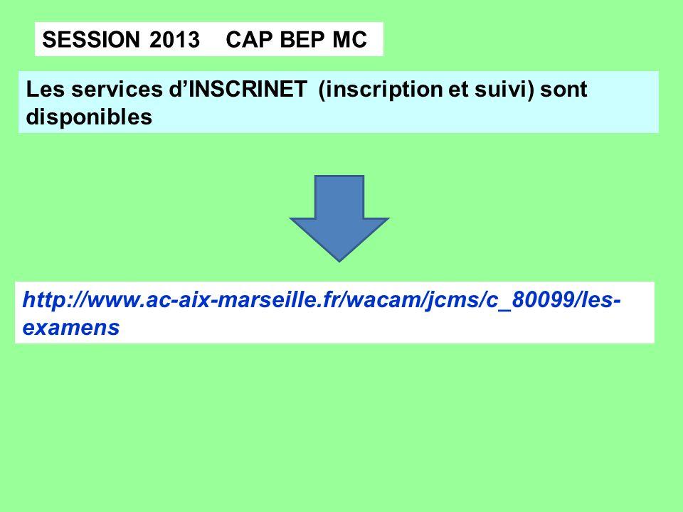 SESSION 2013 CAP BEP MC Les services d'INSCRINET (inscription et suivi) sont disponibles.
