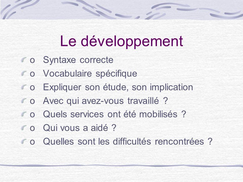 Le développement o Syntaxe correcte o Vocabulaire spécifique