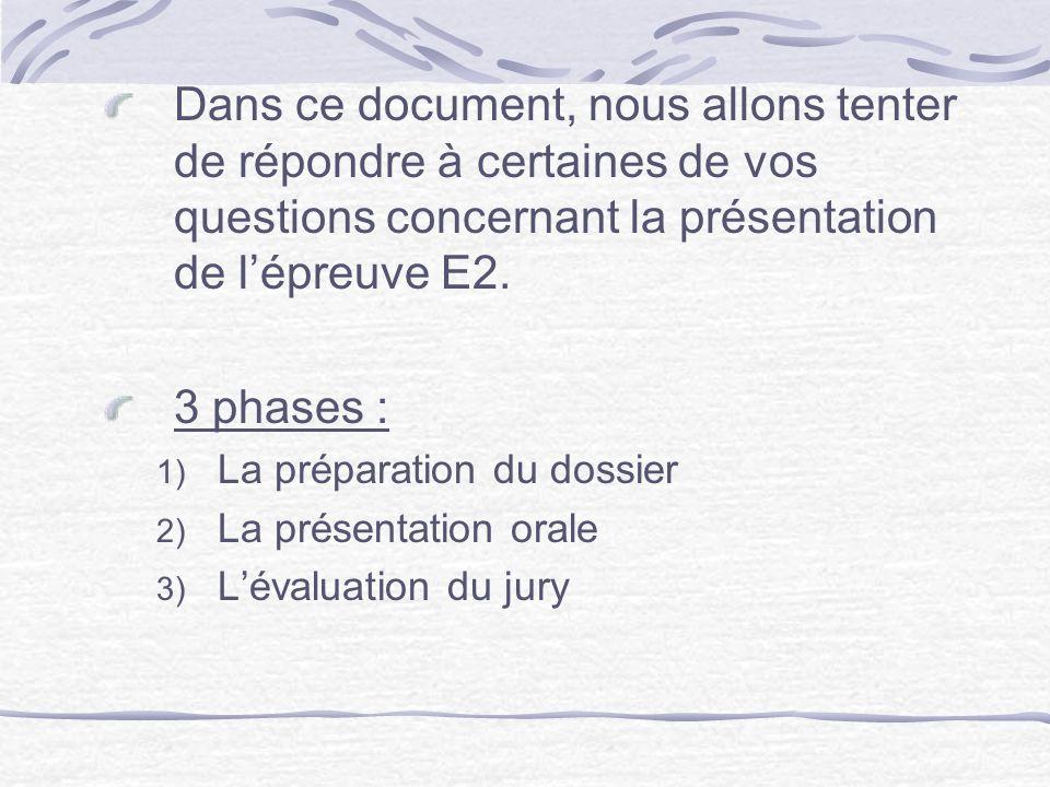 Dans ce document, nous allons tenter de répondre à certaines de vos questions concernant la présentation de l'épreuve E2.