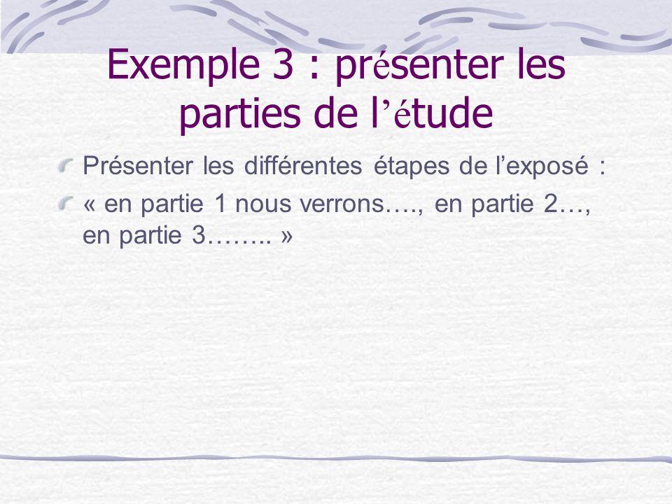 Exemple 3 : présenter les parties de l'étude