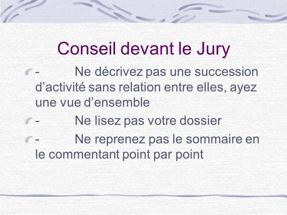 Conseil devant le Jury - Ne décrivez pas une succession d'activité sans relation entre elles, ayez une vue d'ensemble.