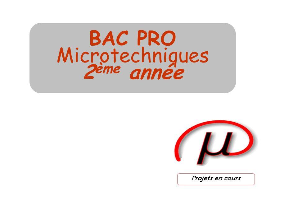 BAC PRO Microtechniques 2ème année Projets en cours