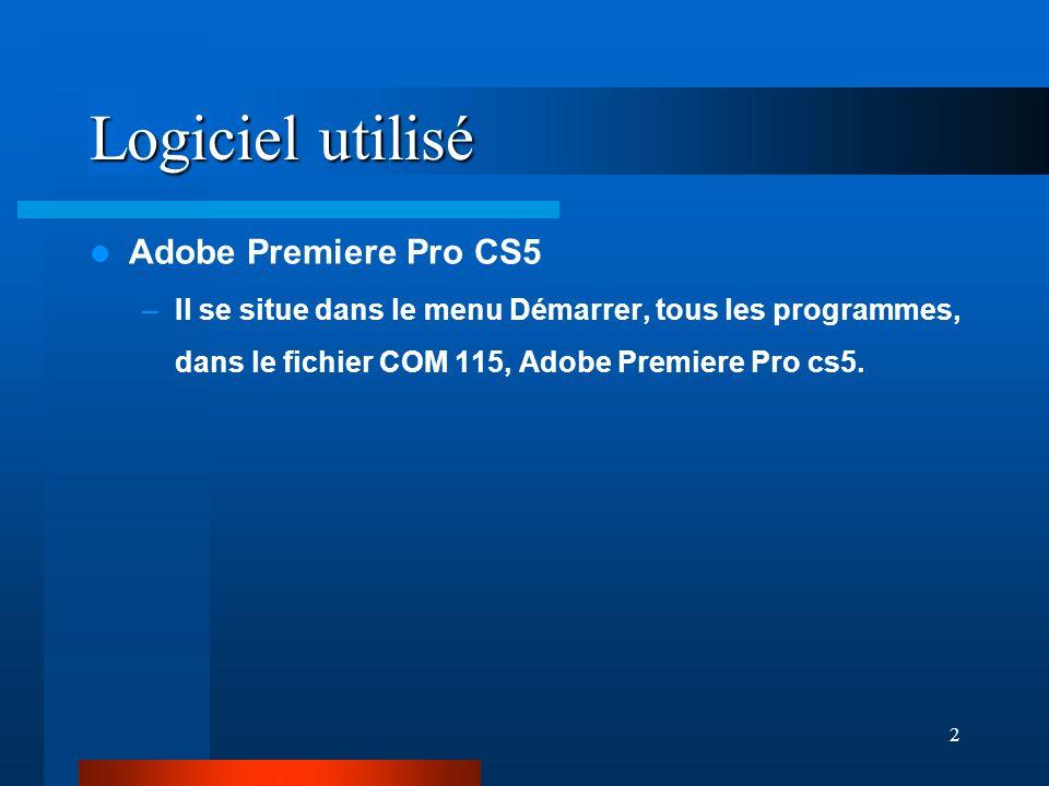Logiciel utilisé Adobe Premiere Pro CS5