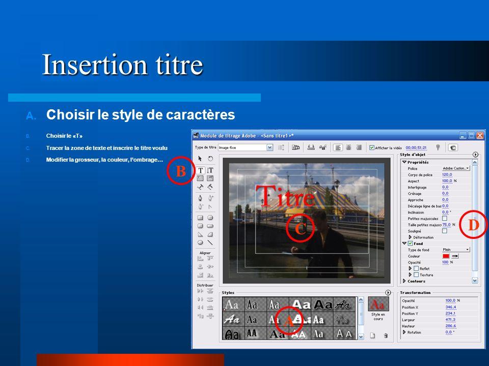 Insertion titre B D C A Choisir le style de caractères 20 20