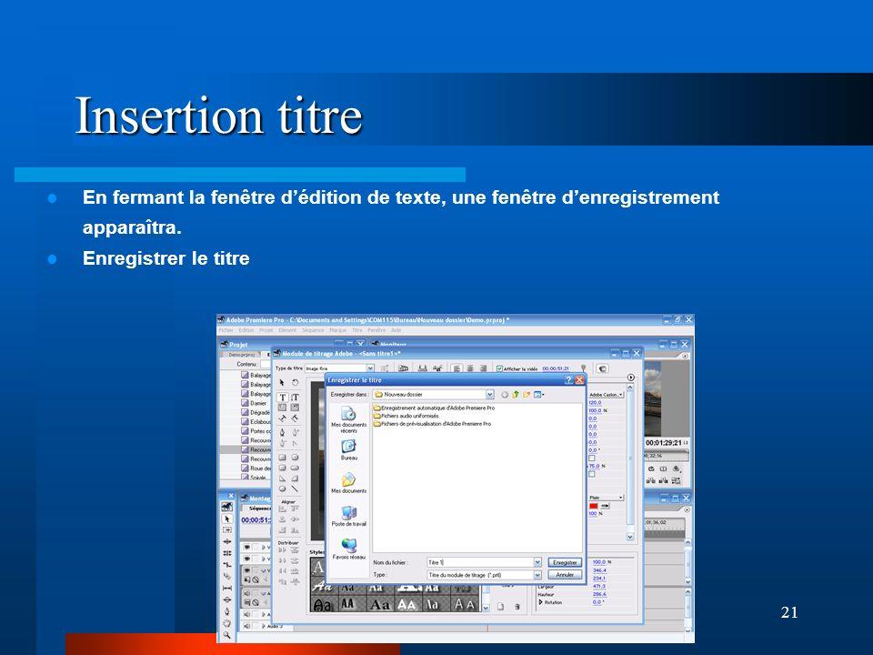 Insertion titre En fermant la fenêtre d'édition de texte, une fenêtre d'enregistrement apparaîtra. Enregistrer le titre.