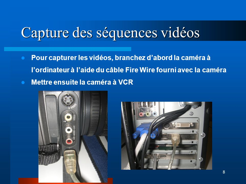 Capture des séquences vidéos