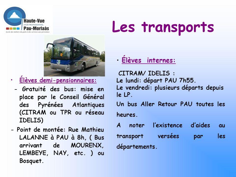 Les transports Élèves internes: Le lundi: départ PAU 7h55.