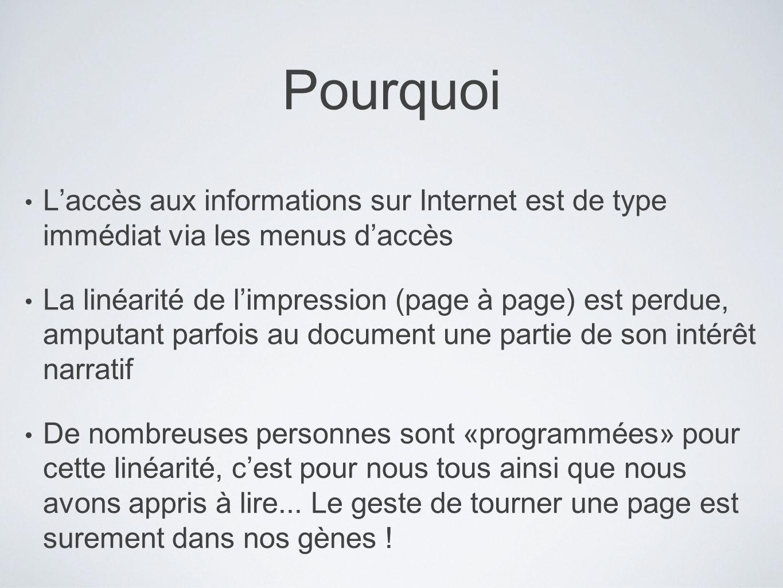Pourquoi L'accès aux informations sur Internet est de type immédiat via les menus d'accès.