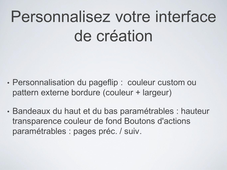 Personnalisez votre interface de création
