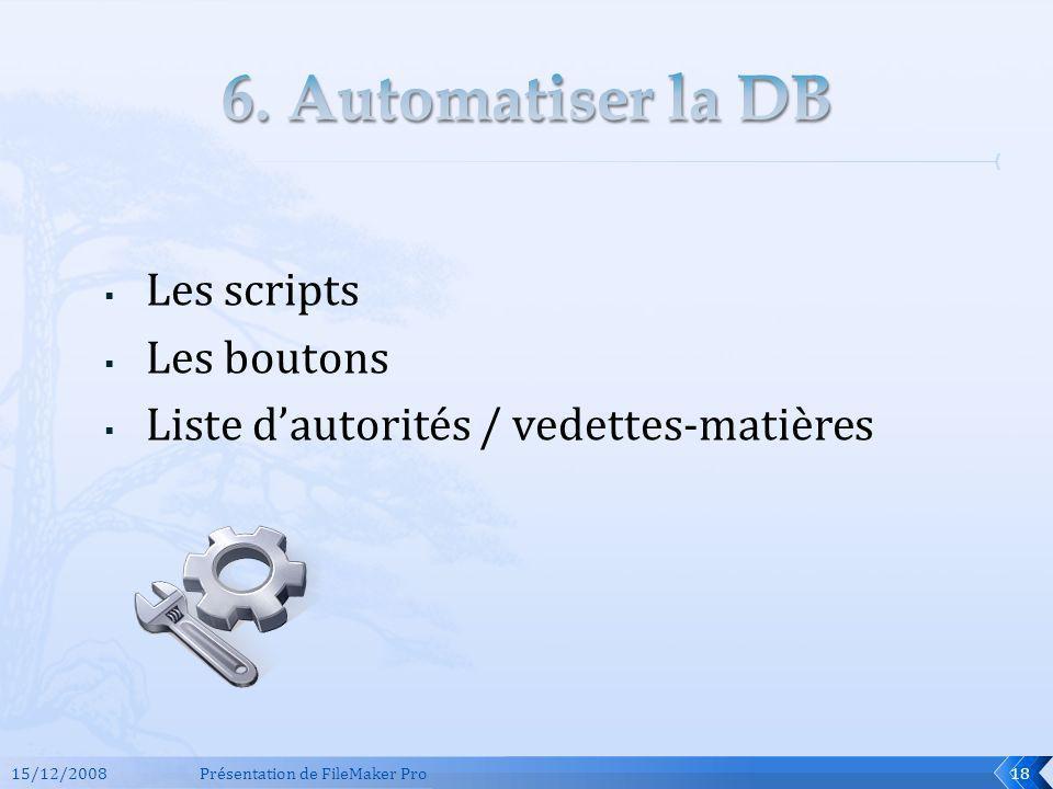 6. Automatiser la DB Les scripts Les boutons