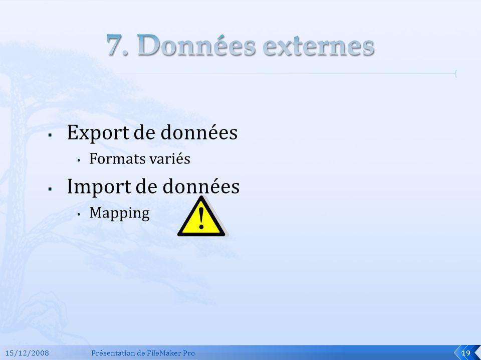 7. Données externes Export de données Import de données Formats variés