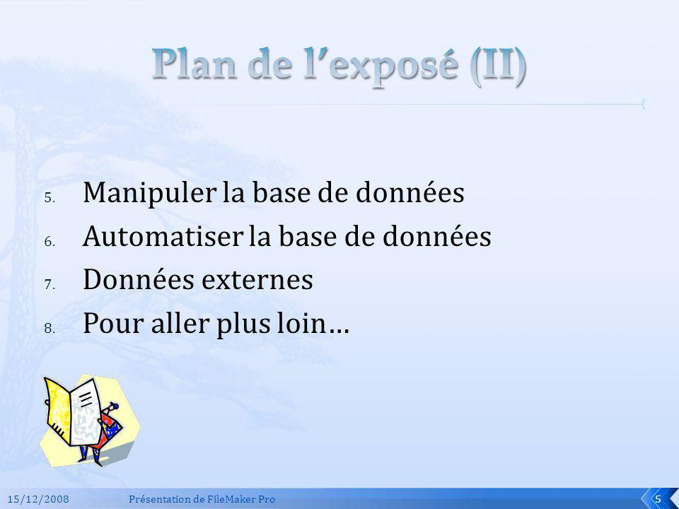 Plan de l'exposé (II) Manipuler la base de données