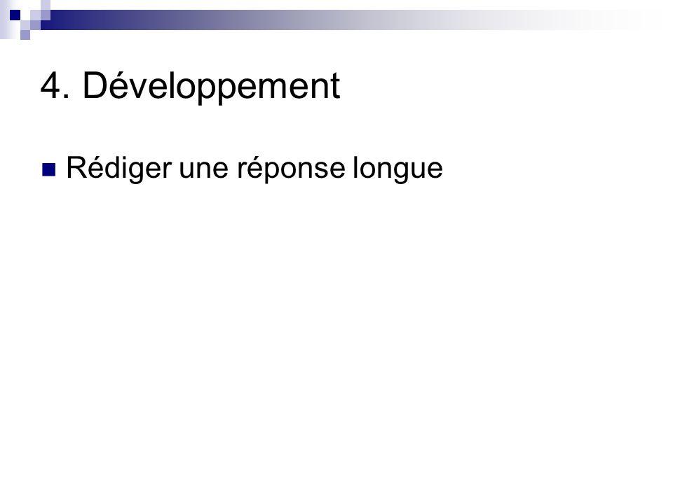 4. Développement Rédiger une réponse longue