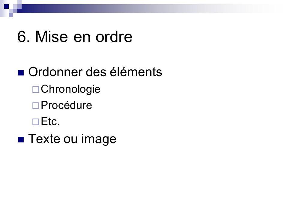 6. Mise en ordre Ordonner des éléments Texte ou image Chronologie