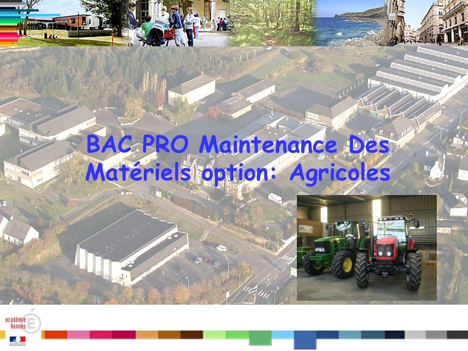 BAC PRO Maintenance Des Matériels option: Agricoles