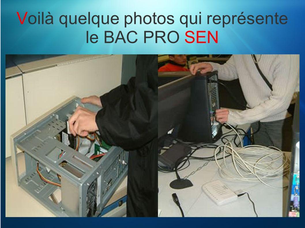 Voilà quelque photos qui représente le BAC PRO SEN