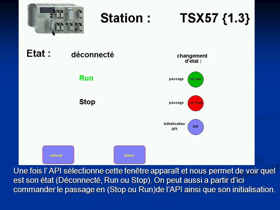 Une fois l' API sélectionne cette fenêtre apparaît et nous permet de voir quel est son état (Déconnecté, Run ou Stop).