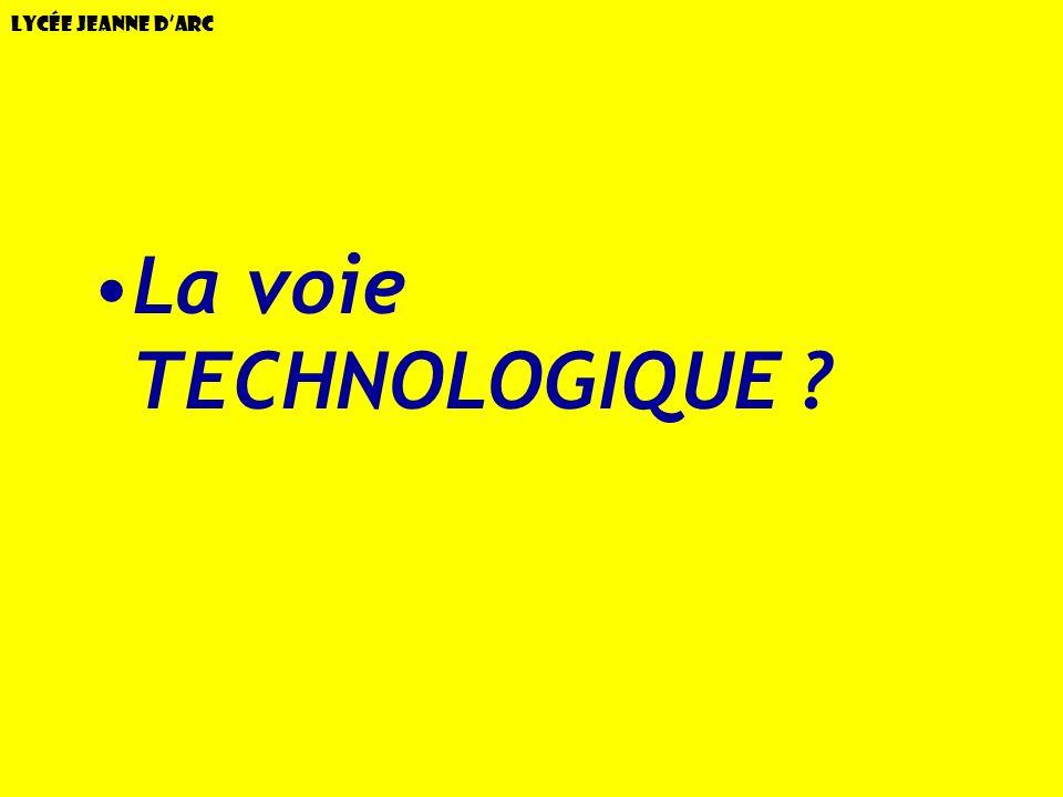 Lycée Jeanne d'Arc La voie TECHNOLOGIQUE