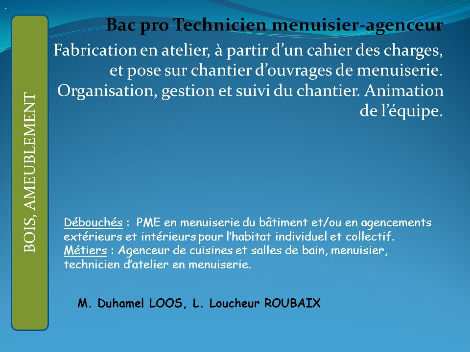 APRES LA 3ème GENERALE : Bac pro Technicien menuisier-agenceur
