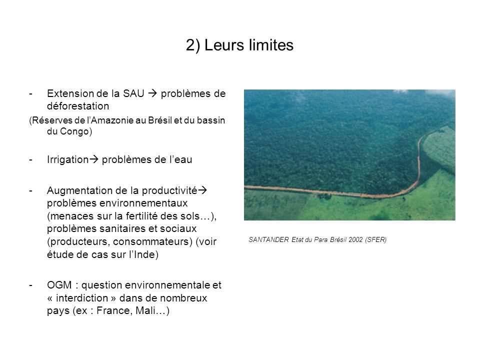 2) Leurs limites Extension de la SAU  problèmes de déforestation