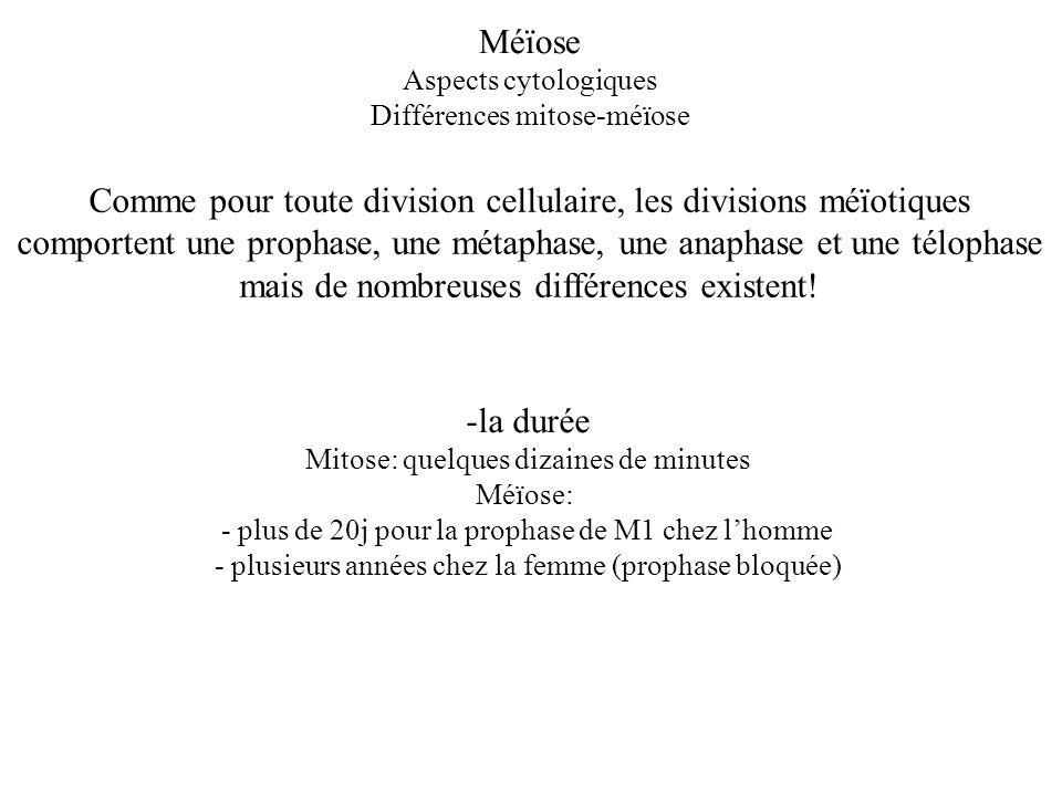 Comme pour toute division cellulaire, les divisions méïotiques