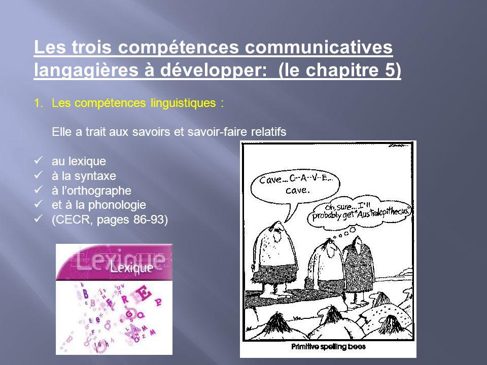 Les trois compétences communicatives langagières à développer: (le chapitre 5)