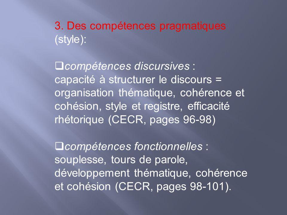 3. Des compétences pragmatiques (style):