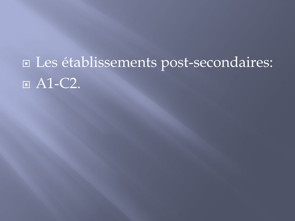 Les établissements post-secondaires: