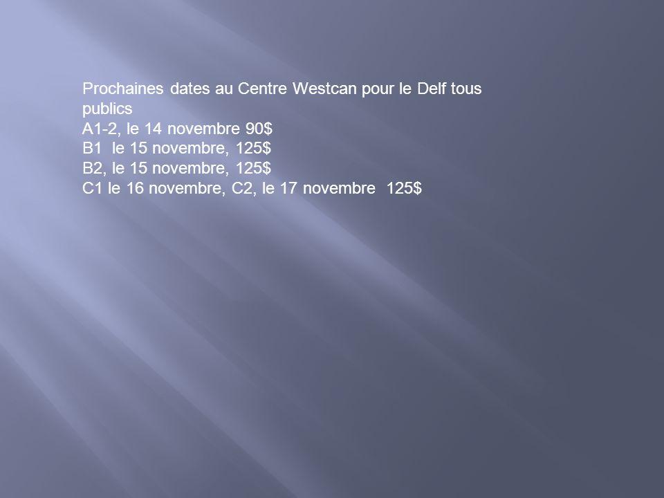 Prochaines dates au Centre Westcan pour le Delf tous publics
