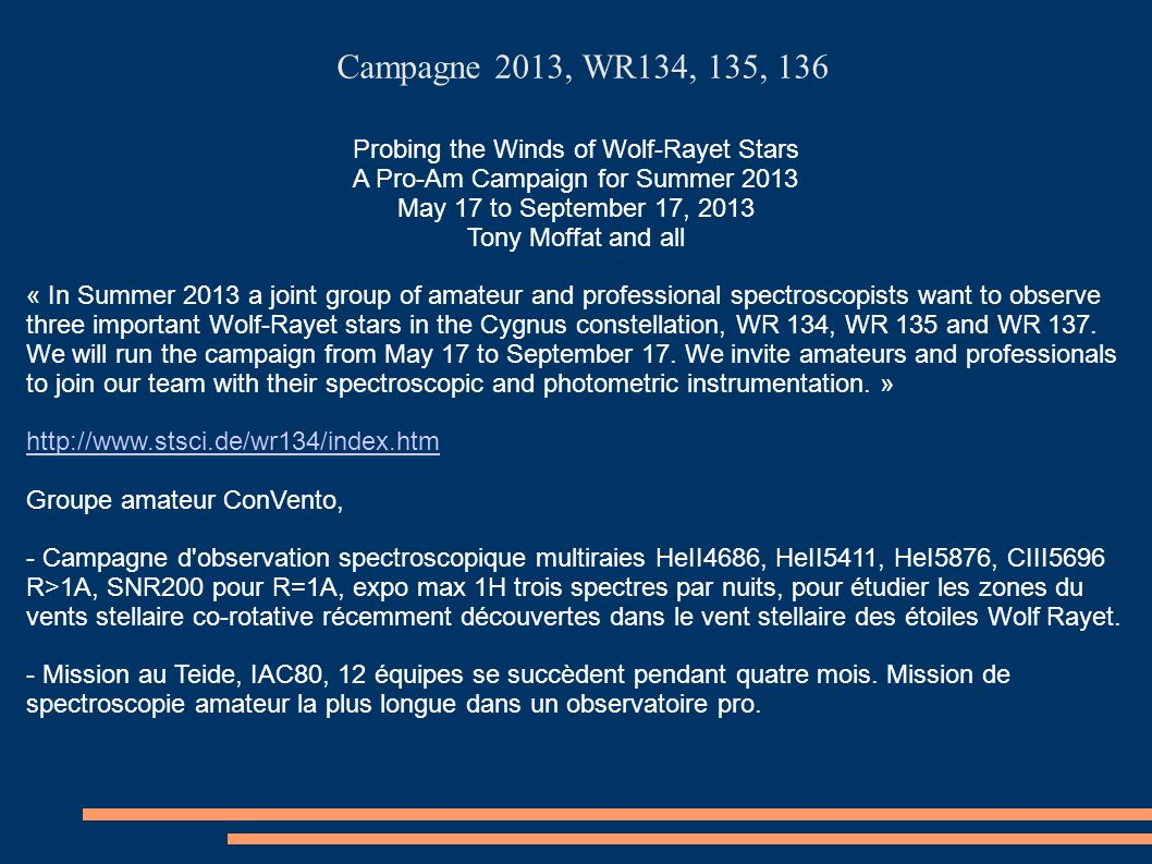Campagne 2013, WR134, 135, 136 Probing the Winds of Wolf-Rayet Stars