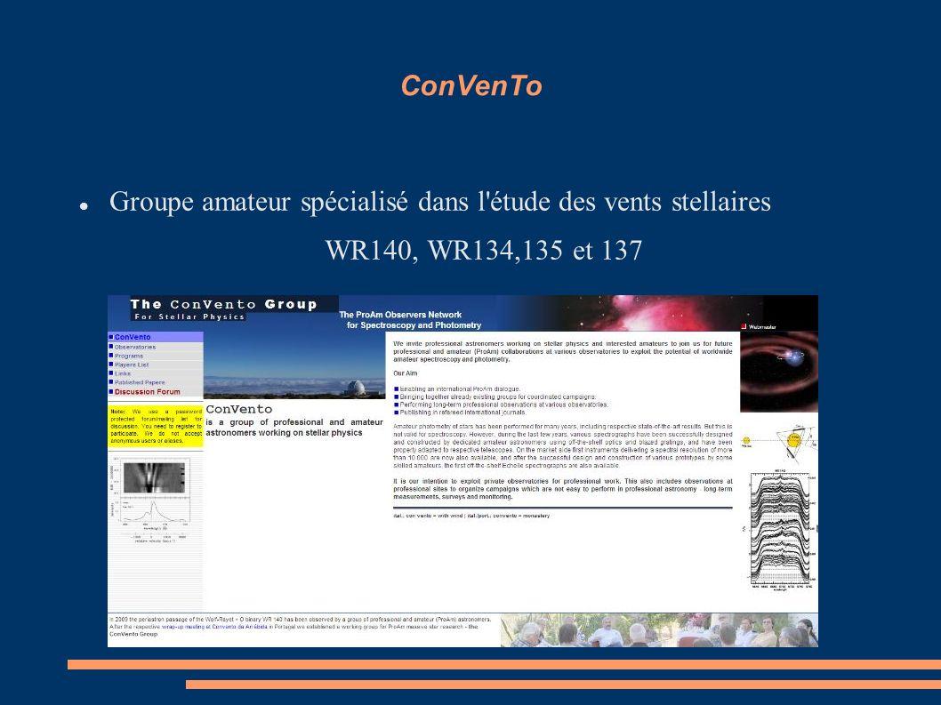 ConVenTo Groupe amateur spécialisé dans l étude des vents stellaires WR140, WR134,135 et 137