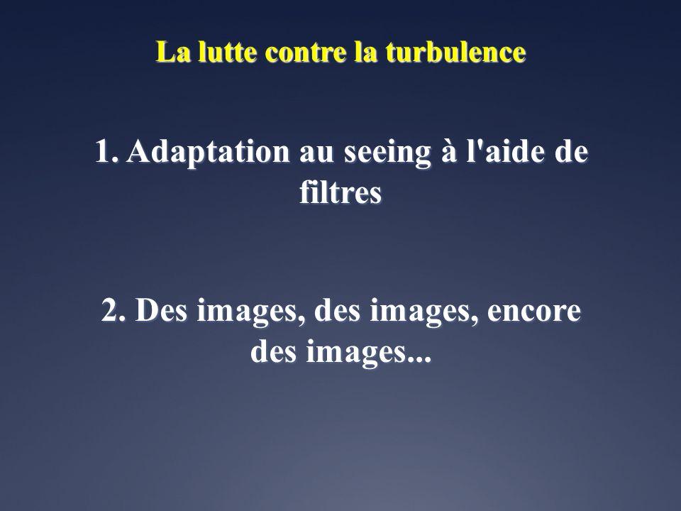 1. Adaptation au seeing à l aide de filtres
