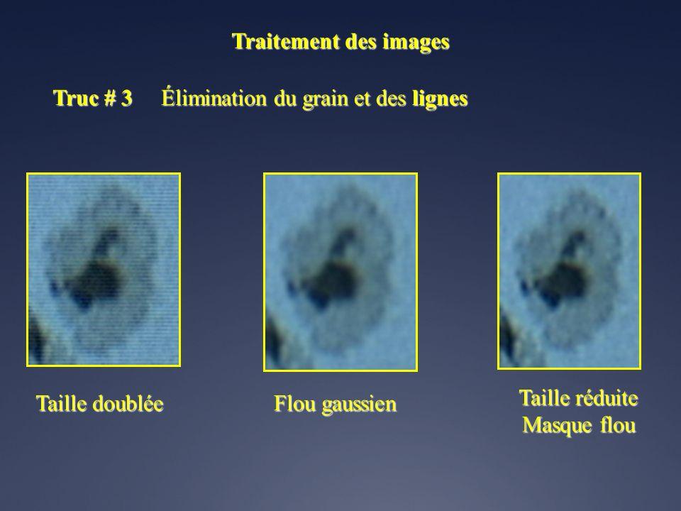 Traitement des images Truc # 3 Élimination du grain et des lignes. Taille réduite. Masque flou.