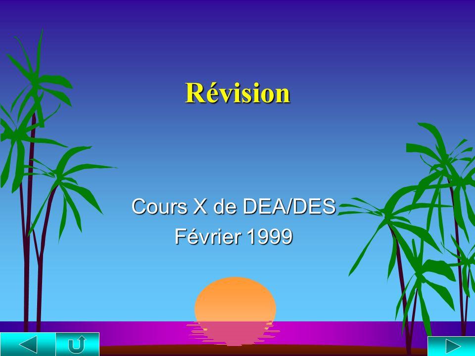 Cours X de DEA/DES Février 1999
