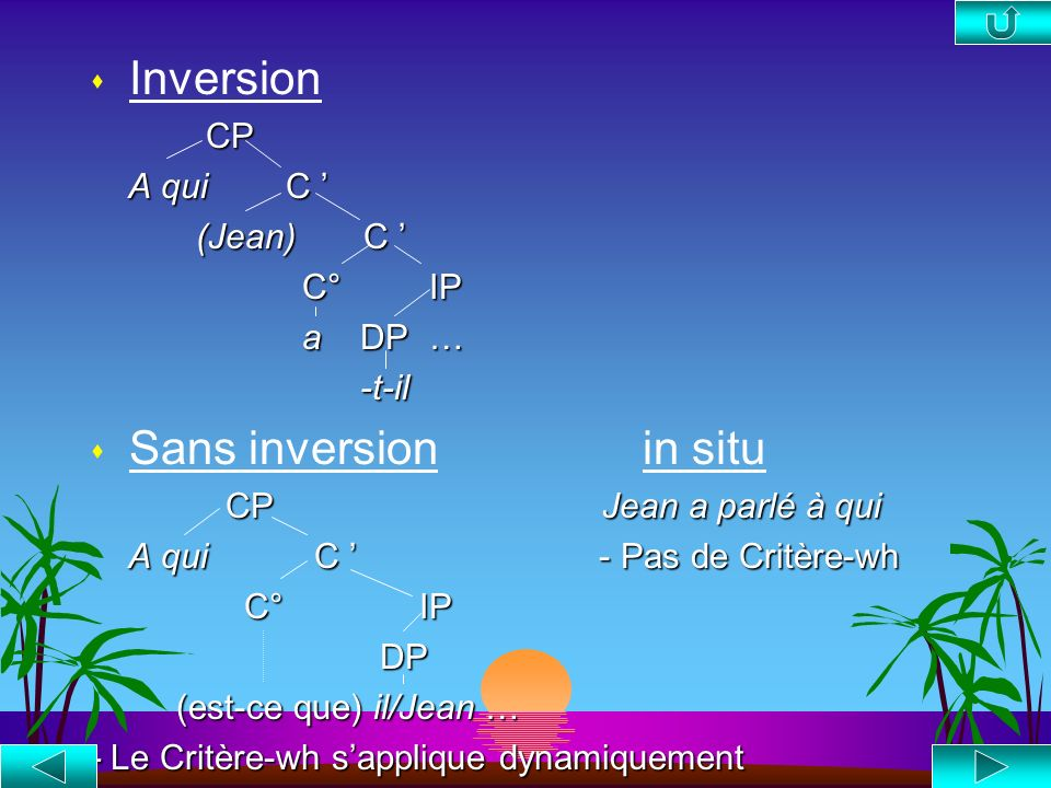 Inversion Sans inversion in situ CP A qui C ' (Jean) C ' C° IP a DP …