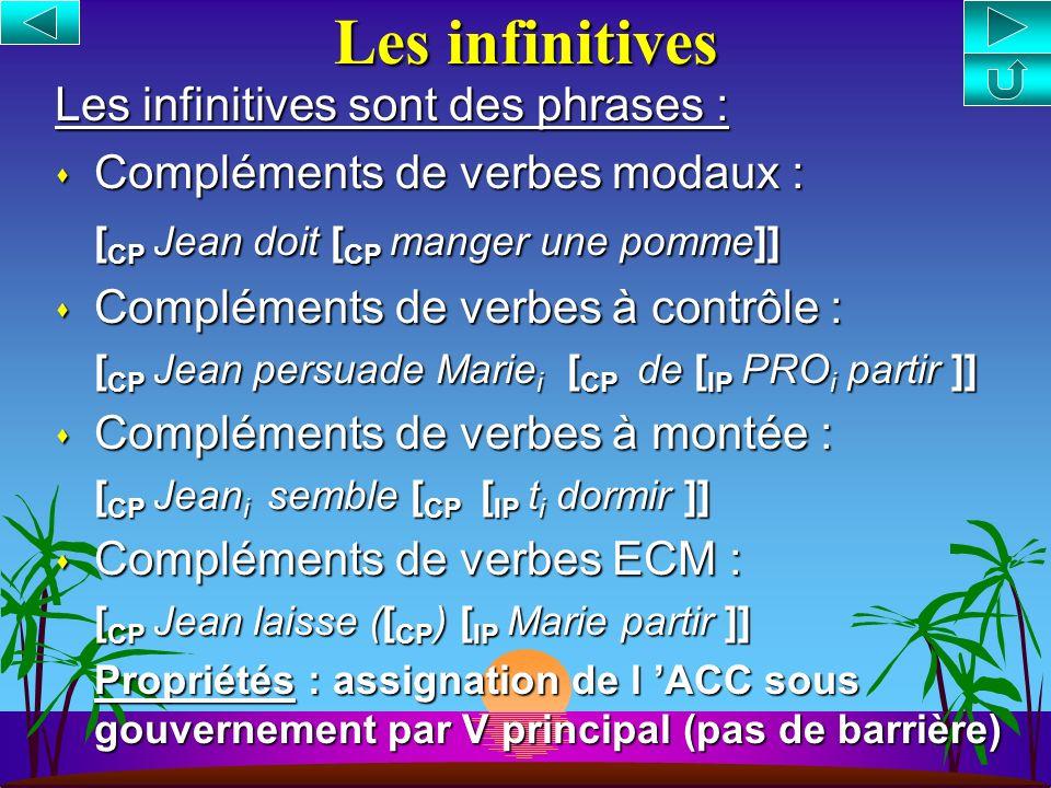 Les infinitives Les infinitives sont des phrases :