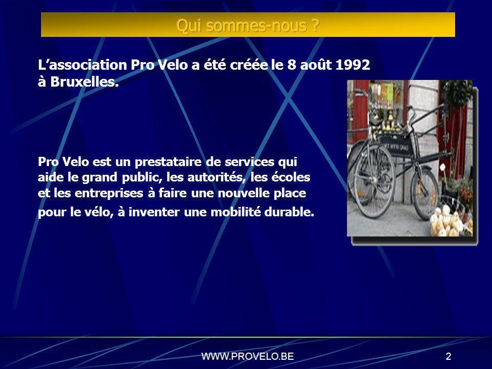 Qui sommes-nous L'association Pro Velo a été créée le 8 août 1992
