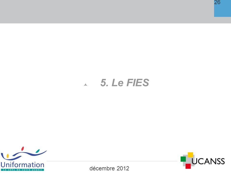 26 5. Le FIES décembre 2012