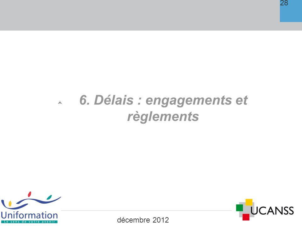 6. Délais : engagements et règlements