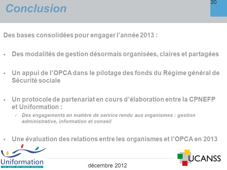 Conclusion Des bases consolidées pour engager l'année 2013 :