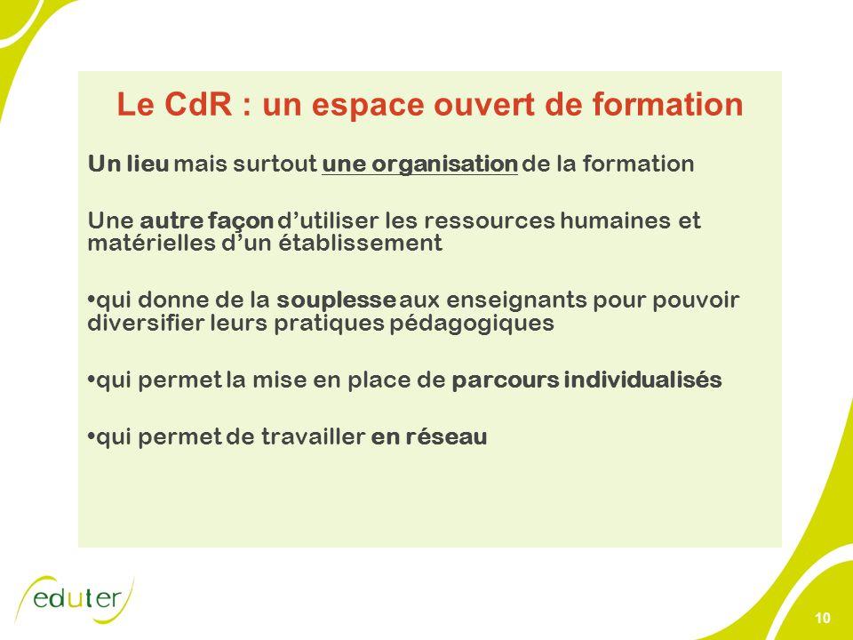 Le CdR : un espace ouvert de formation