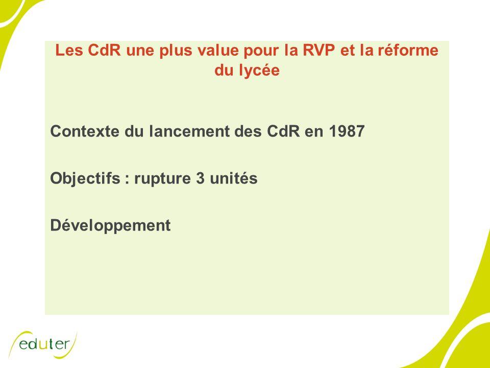Les CdR une plus value pour la RVP et la réforme du lycée