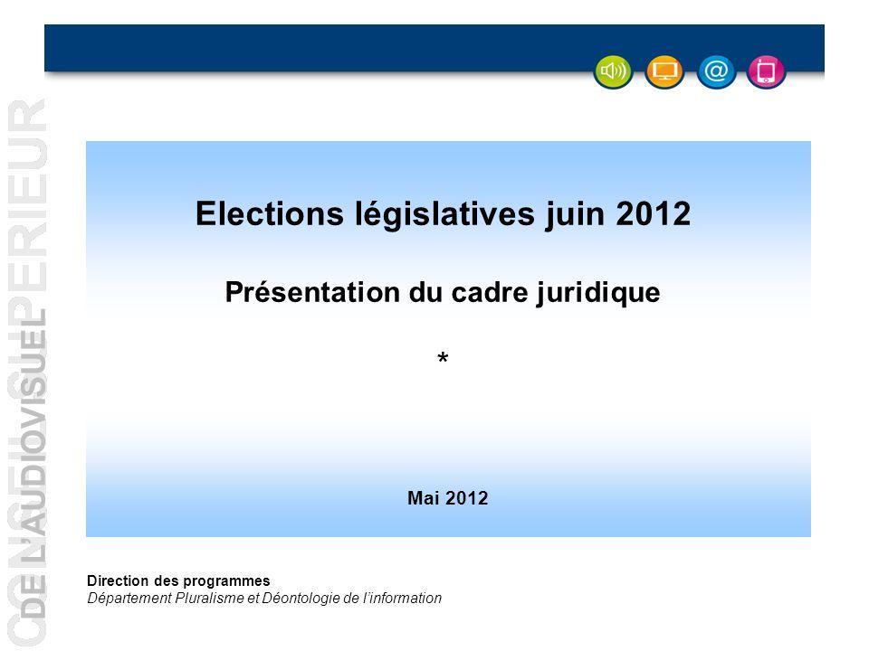 Elections législatives juin 2012 Présentation du cadre juridique