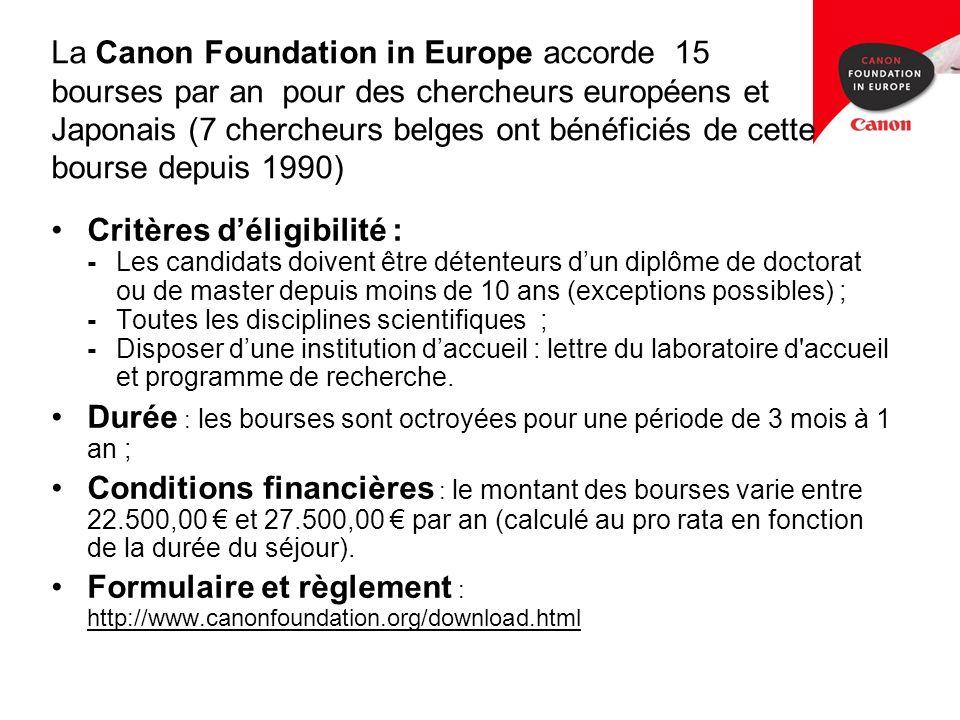La Canon Foundation in Europe accorde 15 bourses par an pour des chercheurs européens et Japonais (7 chercheurs belges ont bénéficiés de cette bourse depuis 1990)